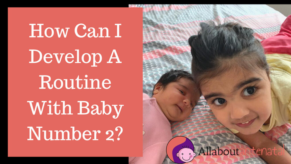 How can I develop a routine with baby number 2?
