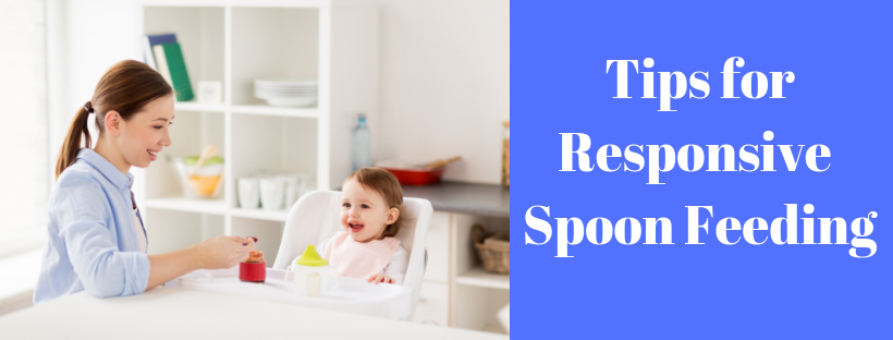 Tips for responsive spoon feeding
